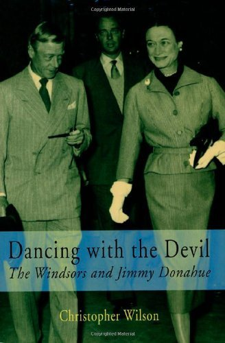 Dancing with the Devil: The Windsors and Jimmy Donahue 1st U.S edition by Wilson, Christopher (2001) Hardcover