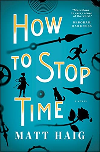 Image result for How to Stop Time by Matt Haig