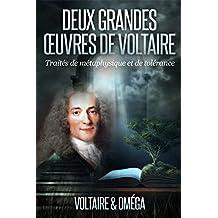 Deux Grandes Œuvres de Voltaire_Traités de métaphysique et de tolérance (Illustrations) (French Edition)