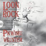 Loon Rock, Maxine Trottier, Helen Sylliboy, 0920336841