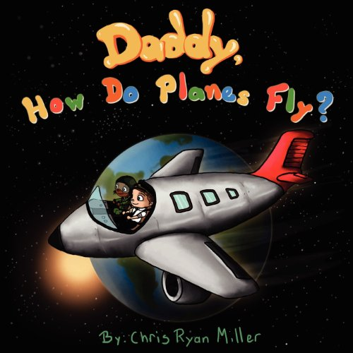 Daddy How Do Planes Fly?