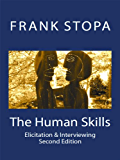 The Human Skills: Elicitation & Interviewing (2nd Edition)