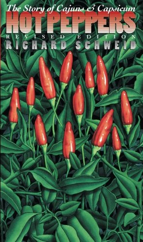 Hot Peppers: The Story of Cajuns and Capsicum (Chapel Hill Books)