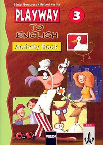 Playway to English. Lehrwerk für den Englischunterricht für Kinder ab 6 Jahren an Grundschulen, in Kinderkursen an Volkshochschulen und ... für Kinder... / Level 3: Workbook