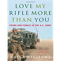 Love My Rifle More Than You: Young, Female and in the U.S. Army