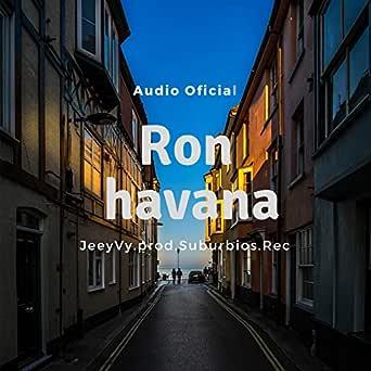 Ron Havana de Jeyvy en Amazon Music - Amazon.es