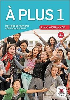 à Plus 1. Livre De L'élève + Cd: Méthode De Français Pour Adolescents PDF Descarga gratuita