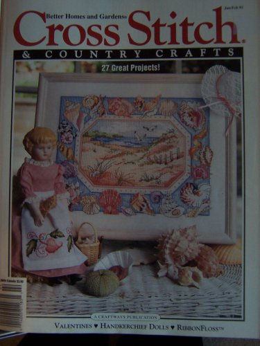 Better Homes & Gardens Cross Stitch and Country Crafts, January/February 1992 Vol. 7, No. 3 (Stitch Country Cross Garden)