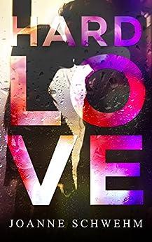 Hard Love by [Schwehm, Joanne]