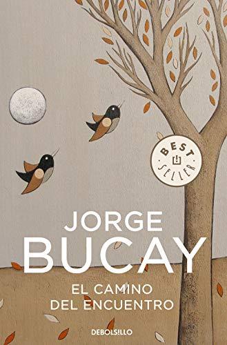El camino del encuentro (BEST SELLER) Jorge Bucay