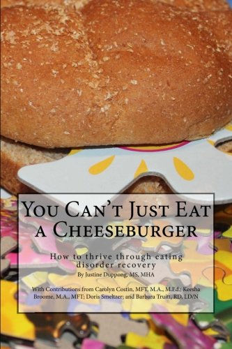 You Can't Just Eat a Cheeseburger: How to thrive through eating disorder recovery