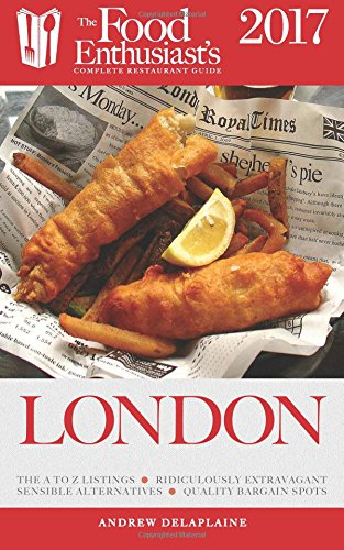 Read Online London - 2017 (The Food Enthusiast's Complete Restaurant Guide) pdf epub