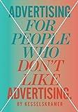 Advertising for People Who Don't Like Advertising, Kesselskramer, 1780673205