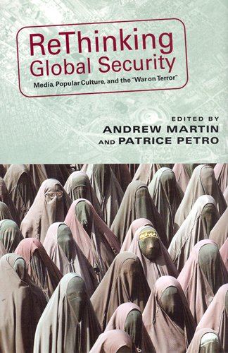 Rethinking Global Security: Media, Popular Culture, and...