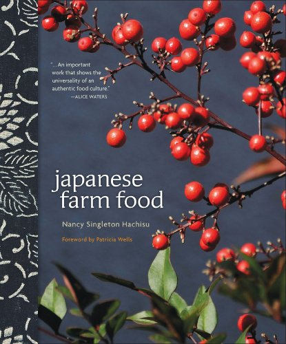 Japanese Farm Food by Nancy Singleton Hachisu