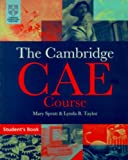 The Cambridge Certificate of Advanced English Course Student's Book, Mary Spratt and Lynda B. Taylor, 0521447097