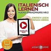 Italienisch Lernen - Einfach Lesen | Einfach Hören | Paralleltext [Learn Italian - Easy Reading, Easy Listening]: Italienisch Audio-Sprachkurs Nr. 3 |  Polyglot Planet