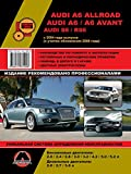 Repair manual for Audi A6 Allroad / A6 / A6 Avant / S6 / RS6, cars from 2004: The book describes the repair, operation and maintenance of a car