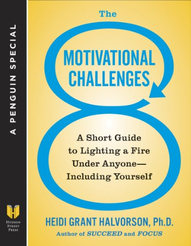 The 8 Motivational Challenges: A Short Guide to Lighting a Fire Under Anyone--Including Yourself (A Penguin Spe cial from Hudson Street ()