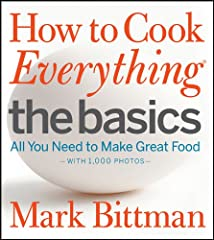The next best thing to having Mark Bittman in the kitchen with you       Mark Bittman's highly acclaimed, bestselling book How to Cook Everything is an indispensable guide for any modern cook. With How to Cook Everything The Basics he ...