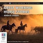 Great Working Horse Stories | Angela Goode