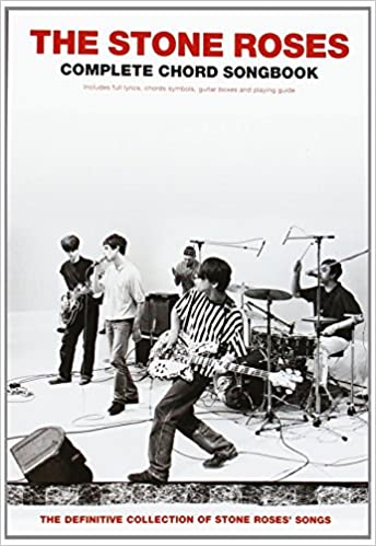 The Stone Roses, Complete Chord Songbook: Includes full Lyrics ...