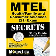 MTEL Health/Family and Consumer Sciences (21) Exam Secrets Study Guide: MTEL Test Review for the Massachusetts Tests for Educator Licensure (Secrets (Mometrix))