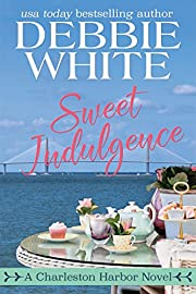 Sweet Indulgence (Charleston Harbor Novels Book 1)
