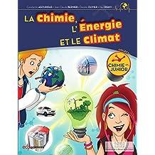 La chimie, l'énergie et le climat (Chimie et... Junior) (French Edition)