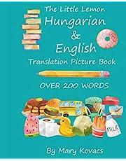 The Little Lemon Hungarian & English Translation Picture Book: English and Hungarian Translation