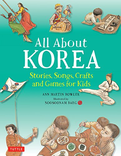 All About Korea: Stories, Songs, Crafts and Games for Kids by Tuttle Publishing (Image #1)