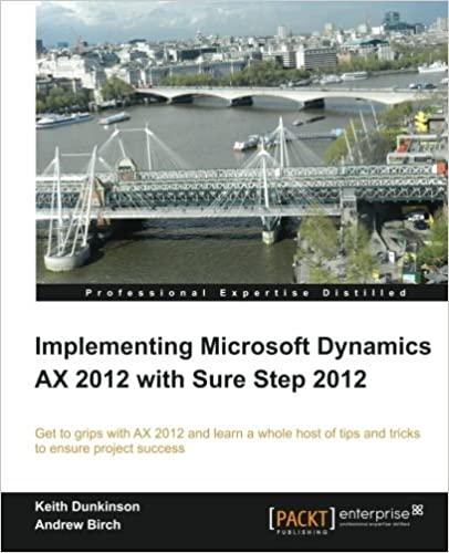 Implementing microsoft dynamics ax 2012 with sure step 2012.