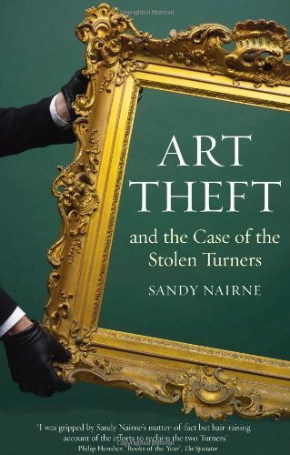 Art Theft: and the Case of the Stolen Turner by Sandy Nairne (10-Aug-2012) Paperback