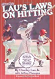 Lau's Laws on Hitting: The Art of Hitting .400 for the Next Generation; Follow Lau's Laws and Improve Your Hitting!