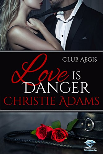 Love Is Danger (Club Aegis Book - Blue Topaz Ribbon