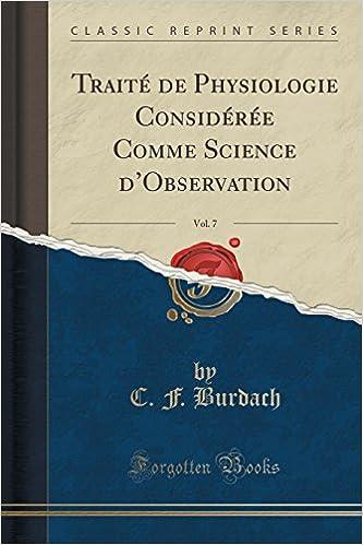 Livres gratuits en ligne Traite de Physiologie Consideree Comme Science D'Observation, Vol. 7 (Classic Reprint) epub pdf