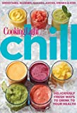 Cooking Light Chill, Cooking Light Magazine Editors, 0848739515