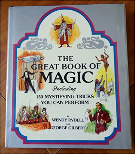 Book Great Book of Magic: Including 150 Mystifying Tricks You Can Perform