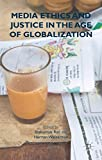 Media Ethics and Justice in the Age of Globalization, , 1137498250