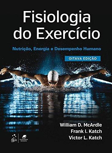 Fisiologia do Exercício. Nutrição, Energia e Desempenho Humano