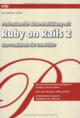 Professionelle Webentwicklung mit Ruby on Rails 2: Das Praxisbuch für Entwickler Taschenbuch – 1. Mai 2008 Jens-Christian Fischer mitp/bhv 3826616839 MAK_MNT_9783826616839
