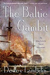The Baltic Gambit: An Alan Lewrie Naval Adventure (Alan Lewrie Naval Adventures Book 15)