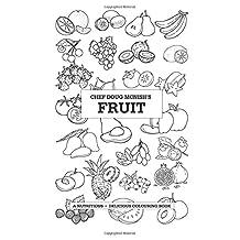 Chef Doug McNish's Fruit: A Nutritious + Delicious Colouring Book
