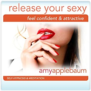 Release Your Sexy (Self-Hypnosis & Meditation) Speech