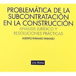 Problematica de la subcontratacion en la construccion: analisis juridico y resoluciones practicas