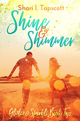 Shine and Shimmer (The Glitter and Sparkle Series Book (Sparkle Series)
