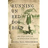 Running on Red Dog Road: And Other Perils of an Appalachian Childhood