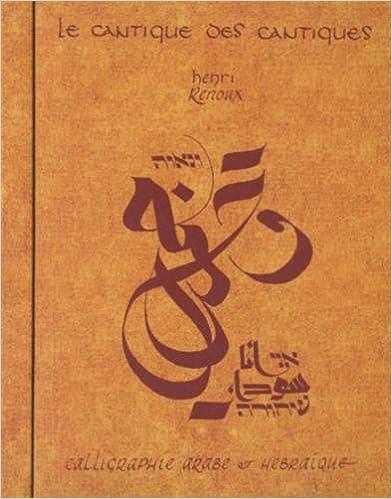 Lire en ligne Le cantique des cantiques : Calligraphie arabe & hébraique epub pdf