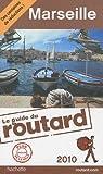 Guide du routard. Marseille. 2010 par Guide du Routard