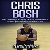 Chris Bosh: The Inspiring Story of One of Basketball's Most Dynamic Power Forwards